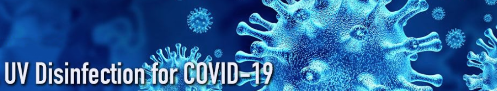 Disinfection with UVA & UVC Light can deliver 99% Kill Rate for Viruses (incl COVID-19) and Bacteria